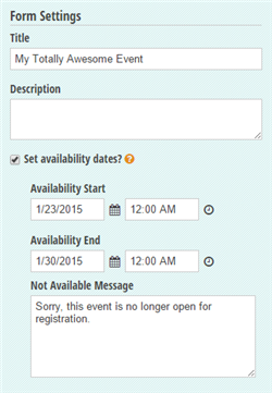 Form Settings with set availability dates.
