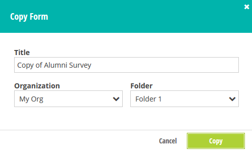 Rename your copied form and select the organization and folder destination.
